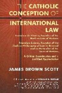 The Catholic Conception of International Law: Francisco de Vitor
