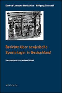 Berichte über sowjetische Speziallager in Deutschland