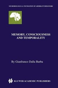 Memory, Consciousness and Temporality