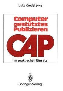Computergestütztes Publizieren im praktischen Einsatz