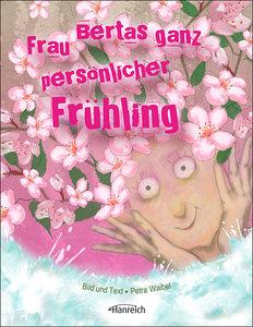 Frau Bertas ganz persönlicher Frühling