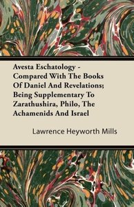 Avesta Eschatology - Compared With The Books Of Daniel And Revel
