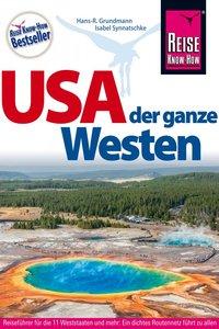 Reise Know-How Reiseführer USA - der ganze Westen Das Handbuch f