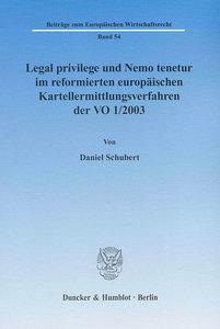 Legal privilege und Nemo tenetur im reformierten europäischen Ka
