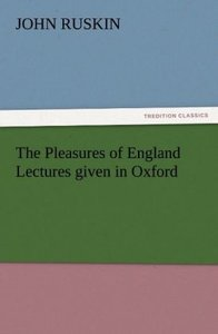 The Pleasures of England Lectures given in Oxford