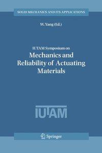 IUTAM Symposium on Mechanics and Reliability of Actuating Materi