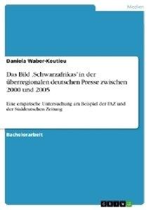 Das Bild ,Schwarzafrikas' in der überregionalen deutschen Presse