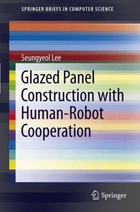 Glazed Panel Construction with Human-Robot Cooperation