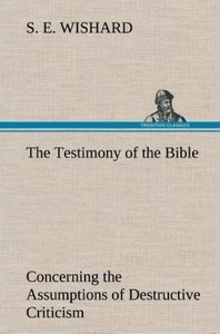 The Testimony of the Bible Concerning the Assumptions of Destruc