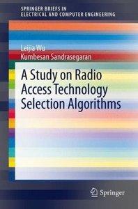 A Study on Radio Access Technology Selection Algorithms