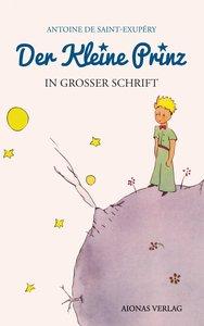 Der kleine Prinz: Großdruck: Das Lesebuch für Kinder und Erwachs