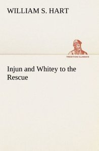 Injun and Whitey to the Rescue