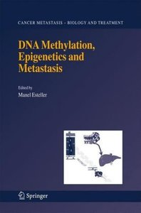 DNA Methylation, Epigenetics and Metastasis