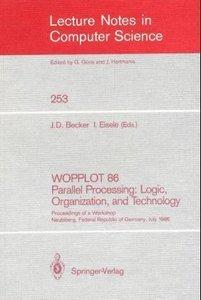 WOPPLOT 86 Parallel Processing: Logic, Organization, and Technol
