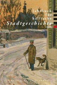 Jahrbuch für hallische Stadtgeschichte 2009