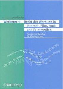 Werberecht. Recht der Werbung in Internet, Film, Funk und Printm