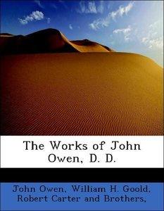 The Works of John Owen, D. D.