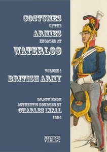 Costumes of the Armies engaged at Waterloo