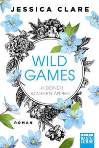 Wild Games - In deinen starken Armen