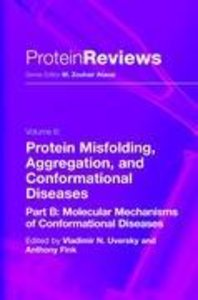 Protein Misfolding, Aggregation and Conformational Diseases