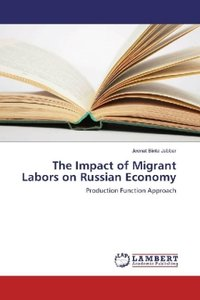 The Impact of Migrant Labors on Russian Economy