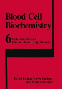 Molecular Basis of Human Blood Group Antigens
