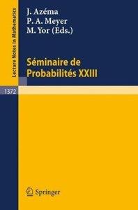 Seminaire de Probabilites XXIII