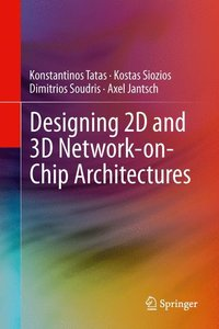 Designing 2D and 3D Network-on-Chip Architectures
