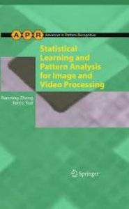 Statistical Learning and Pattern Analysis for Image and Video Pr