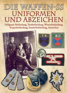 Die Waffen-SS - Uniformen und Abzeichen