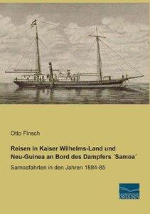 Reisen in Kaiser Wilhelms-Land und Neu-Guinea an Bord des Dampfe