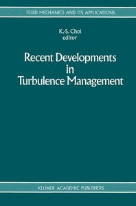 Recent Developments in Turbulence Management