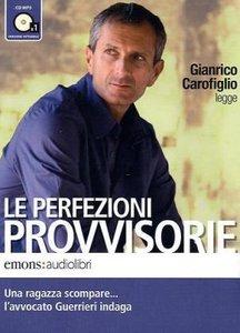 Le perfezioni provvisorie letto da Gianrico Carofiglio. Audiolib