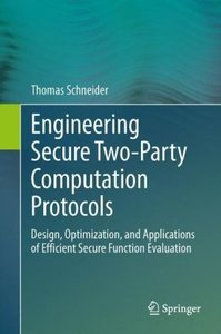 Engineering Secure Two-Party Computation Protocols