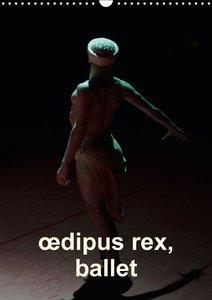 oedipus rex, ballet (Calendrier mural 2015 DIN A3 vertical)