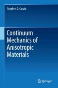 Continuum Mechanics of Anisotropic Materials