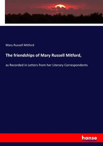 The friendships of Mary Russell Mitford,