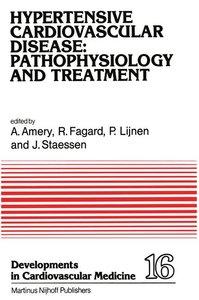 Hypertensive Cardiovascular Disease: Pathophysiology and Treatme