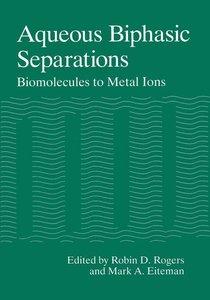 Aqueous Biphasic Separations