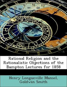 Rational Religion and the Rationalistic Objections of the Bampto