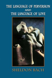 The Language of Perversion and the Language of Love