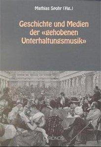 """Geschichte und Medien der """"gehobenen Unterhaltungsmusik"""""""
