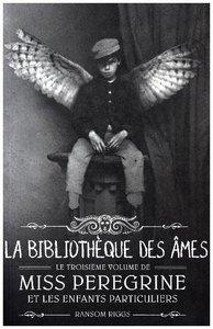 Miss Peregrine et les enfants particuliers - La bibliothèque des