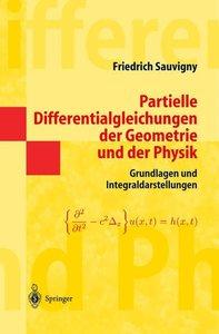 Partielle Differentialgleichungen der Geometrie und der Physik