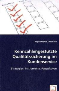 Kennzahlengestützte Qualitätssicherung im Kundenservice