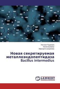 Novaya sekretiruemaya metallojendopeptidaza Bacillus intermedius