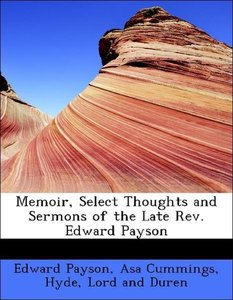 Memoir, Select Thoughts and Sermons of the Late Rev. Edward Pays