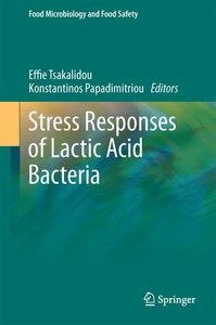 Stress Responses of Lactic Acid Bacteria