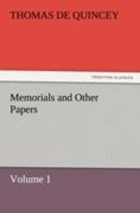 Memorials and Other Papers - Volume 1