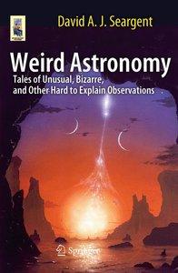 Weird Astronomy